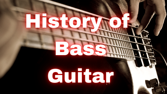 History of Electric Bass – The Origin and Evolution
